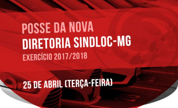 É amanhã: posse da nova diretoria do SINDLOC-MG