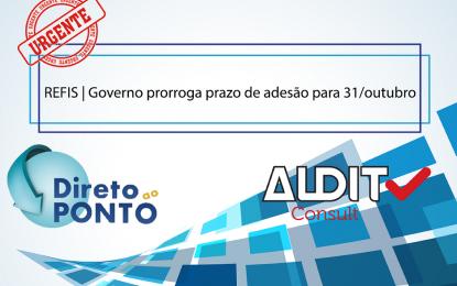 REFIS | Governo prorroga prazo de adesão para 31/outubro