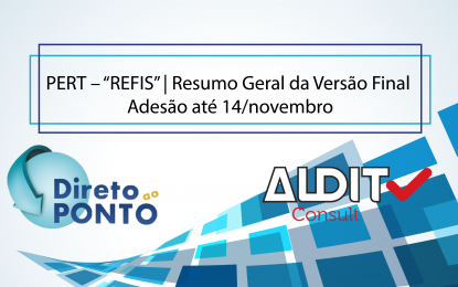 """PERT – """"REFIS""""   Resumo Geral da Versão Final – Adesão até 14/novembro"""