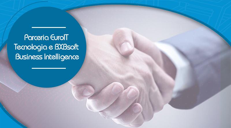 Parceria EuroIT Tecnologia e BXBsoft Business Intelligence