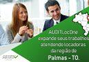 AUDITLocOne expande os trabalhos atendendo locadoras na região de Palmas – TO.